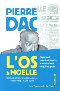 Pierre Dac - L'Os à Moelle - Organe officiel des loufoques 13 mai 1938 - 7 juin 1940.