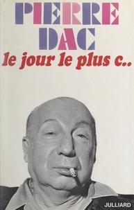Pierre Dac - Le jour le plus c....