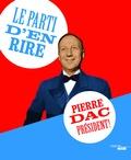 Pierre Dac - Le parti d'en rire - Pierre Dac président !.