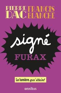Pierre Dac et Francis Blanche - Signé Furax - La lumière qui éteint.