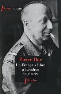 Pierre Dac - Un Français libre à Londres en guerre.