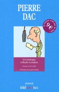 Pierre Dac - Un loufoque à Radio Londres - 29 octobre 1943 - 9 août 1945.