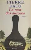 Pierre Daco - La nuit des aurores.