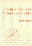 Pierre Dagnelie - Analyse statistique à plusieurs variables.