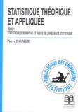 Pierre Dagnelie - Statistique théorique et appliquée - Tome 1, Statistique descriptive et bases de l'inférence statistique.