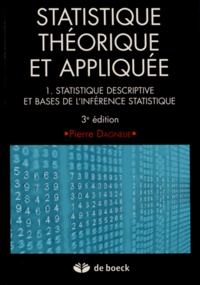 Statistique théorique et appliquée- Tome 1, Statistique descriptive et base de l'inférence statistique - Pierre Dagnelie |