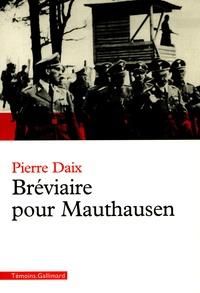 Pierre Daix - Bréviaire pour Mauthausen.