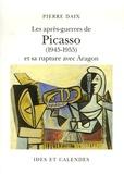 Pierre Daix - Les après-guerres de Picasso (1945-1955) et sa rupture avec Aragon.