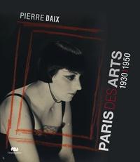Pierre Daix - Paris des arts 1930-1950.