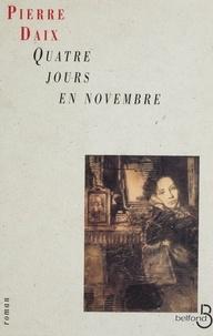 Pierre Daix - Quatre jours en novembre.