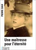 Pierre Daix - Une maîtresse pour l'éternité.