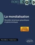 Pierre Dallenne et Frédéric Buchy - La mondialisation - Nouvelles dynamiques géopolitiques et géoéconomiques.
