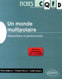Un monde multipolaire- Géopolitique et géoéconomie - Pierre Dallenne |