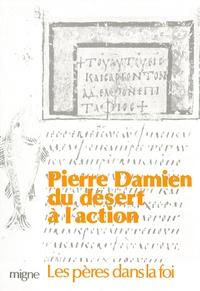 Pierre Damien - Du désert à l'action.
