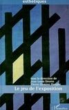 Pierre-Damien Huyghe et  Collectif - Le jeu de l'exposition.