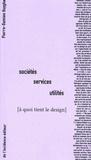 Pierre-Damien Huyghe - Sociétés, services, utilités - A quoi tient le design.