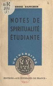 Pierre Danchin - Notes de spiritualité étudiante.