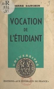 Pierre Danchin - Vocation de l'étudiant.