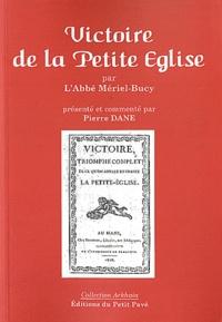Pierre Dane et  Abbé Mériel-Bucy - Victoire - Triomphe complet de ce que l'on appelle en France la petite-église.