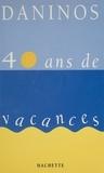 Pierre Daninos - 40 ans de vacances.