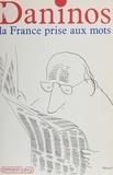 Pierre Daninos - La France prise aux mots : inventaire des folies du langage.