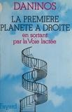 Pierre Daninos - La première planète à droite, en sortant par la voie lactée.