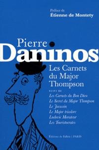 Pierre Daninos - Les Carnets du Major Thompson - Suivi de Les Carnets du Bon Dieu, Le Secret du Major Thompson, Le Jacassin, Le Major tricolore, Ludovic Morateur, Les Touristocrates.