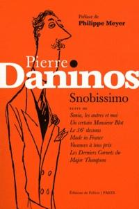 Pierre Daninos - Snobissimo - Suivi de Sonia, les autres et moi ; Un certain Monsieur Blot ; Le 36e dessous ; Made in France ; Vacances à tous prix ; Les Derniers Carnets du Major Thompson.
