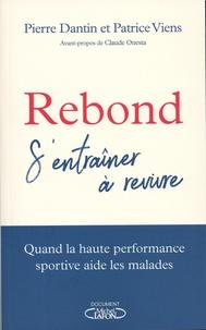Pierre Dantin et Patrice Viens - Rebond - S'entraîner à revivre.