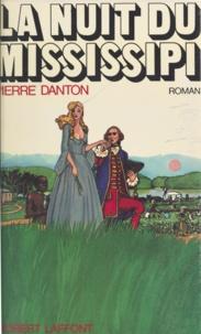 Pierre Danton - La nuit du Mississipi.