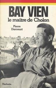 Pierre Darcourt et Jeannine Balland - Bay Vien - Le maître de Cholon.