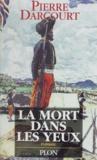 Pierre Darcourt - La mort dans les yeux.