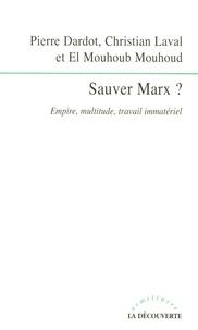 Pierre Dardot et Christian Laval - Sauver Marx ? - Empire, multitude, travail immatériel.