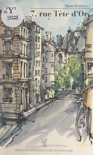 Pierre Dardun - 7, rue Tête d'Or.