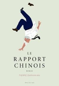 Pierre Darkanian - Le rapport chinois.