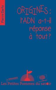Origines : lADN a-t-il réponse à tout ?.pdf