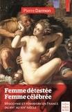 Pierre Darmon - Femme détestée, femme célebrée - Misogynie et féminisme en France du XVIe au XIXe siècle.