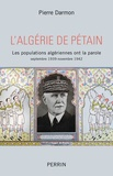 Pierre Darmon - L'Algérie de Pétain - Les populations algériennes ont la parole (septembre 1939-novembre 1942).