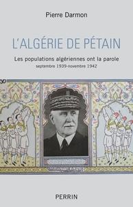 Pierre Darmon - L'Algérie de Pétain.