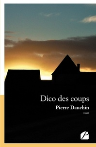 Pierre Dauchin - Dico des coups.