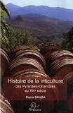 Pierre Dauga - Histoire de la viticulture - des Pyrénées-Orientales au XXe sièle.