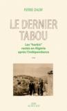 """Pierre Daum - Le dernier tabou - Les """"Harkis"""" restés en Algérie après l'indépendance."""