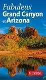 Pierre Daveluy et Clayton Anderson - Fabuleux Grand Canyon et Arizona.