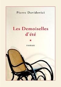 Pierre Davidovici - LES DEMOISELLES D'ÉTÉ.