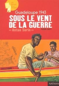 """Pierre Davy - Guadeloupe 1943 : sous le vent de la guerre - """"Antan Sorin""""."""