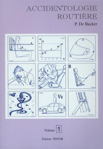 Pierre De backer - Accidentologie routière volume 1.