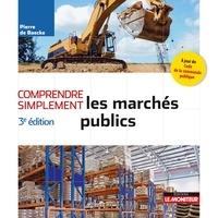 Pierre De Baecke - Comprendre simplement les marchés publics.