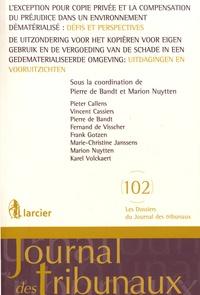 Pierre de Bandt et Marion Nuytten - L'exception pour copie privée et la compensation du préjudice dans un environnement dématérialisé : défis et perspectives.