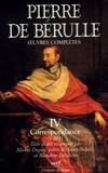 Pierre de Bérulle - Oeuvres complètes - Tome 9, Correspondance, Tome 1, Lettres 1-205.