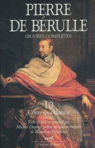 Pierre de Bérulle - Oeuvres complètes - Tome 10, Correspondance Tome 2, Lettres 206-442.